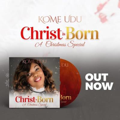 [Music + Lyrics] Kome Udu – Christ Is Born