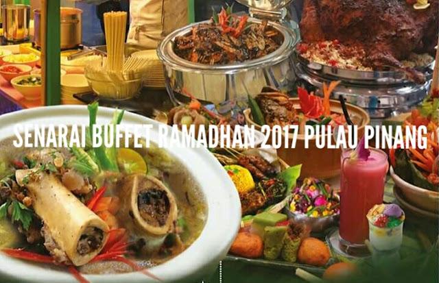Senarai Buffet Ramadhan 2017 Di Pulau Pinang