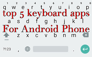 top-5-keyboard-apps-android-phone-ke-liye, top 5 keyboard apps for android phone