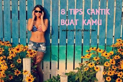 8 tips cantik buat kamu di www.indriariadna.com