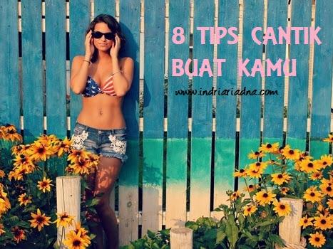 8 Tips Cantik Buat Kamu