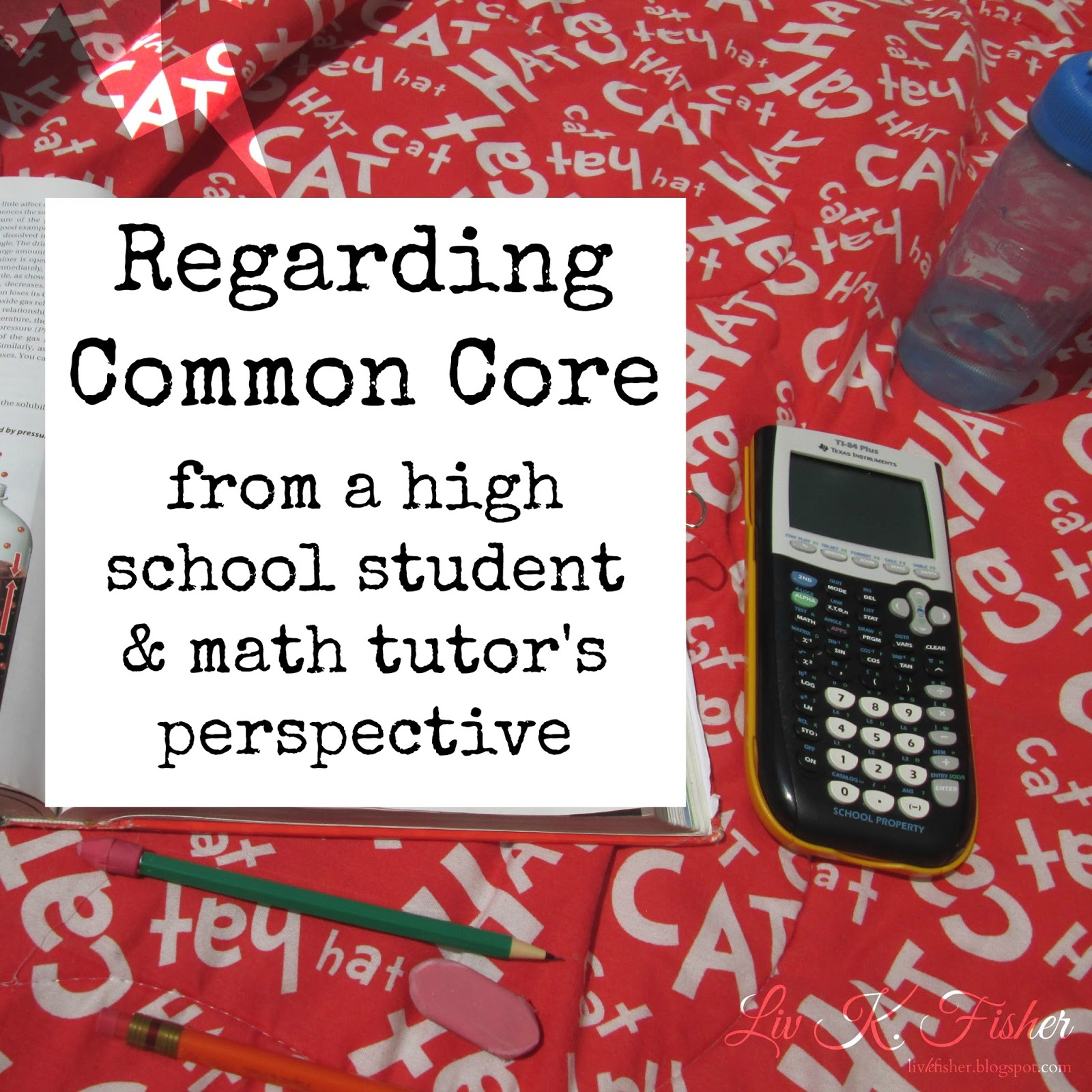 Liv K Fisher Regarding Common Core From A High School