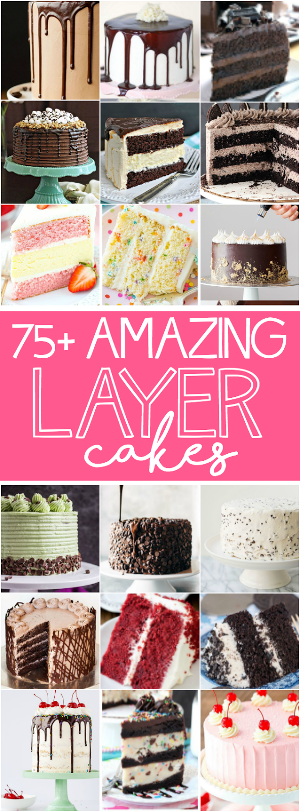 75+ Amazing Layer Cakes including Cherry Almond Cake, Mocha Chocolate Cake, Mudslide Cake, Peanut Butter Cup Layer Cake, and Banana Pudding Cake!