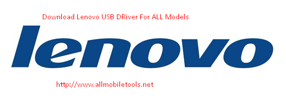 Levovo All Android SmartPhones & Tablets USB Driver Free Download For All Models