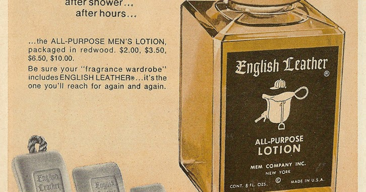 Old Ads Are Funny 1967 Ad English Leather All Purpose Lotion