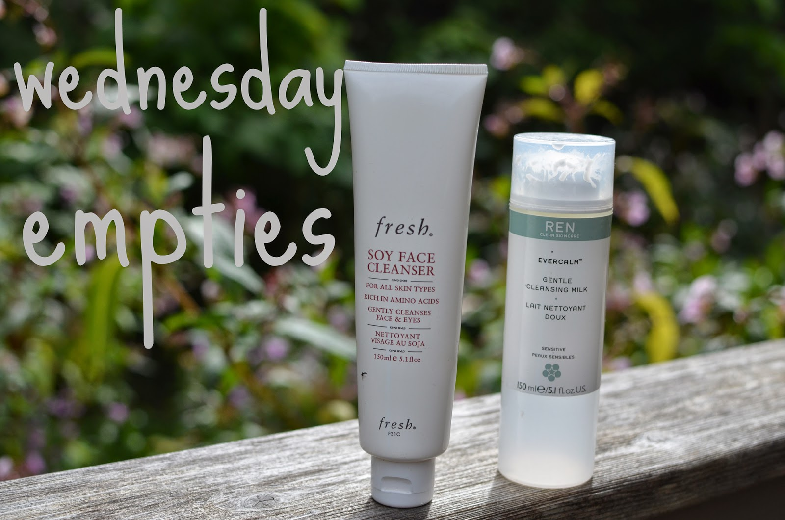 This Wednesday's empty products: Fresh Soy Cleanser and REN Evercalm Cleansing Milk