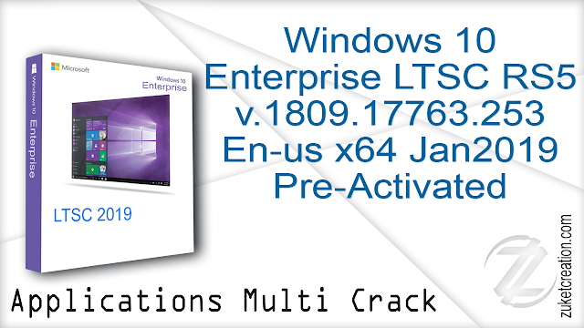 Windows 10 Enterprise LTSC RS5 v.1809.17763.253 En-us x64 Jan2019 Pre-Activated