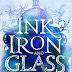 [Review] Ink, Iron & Glass