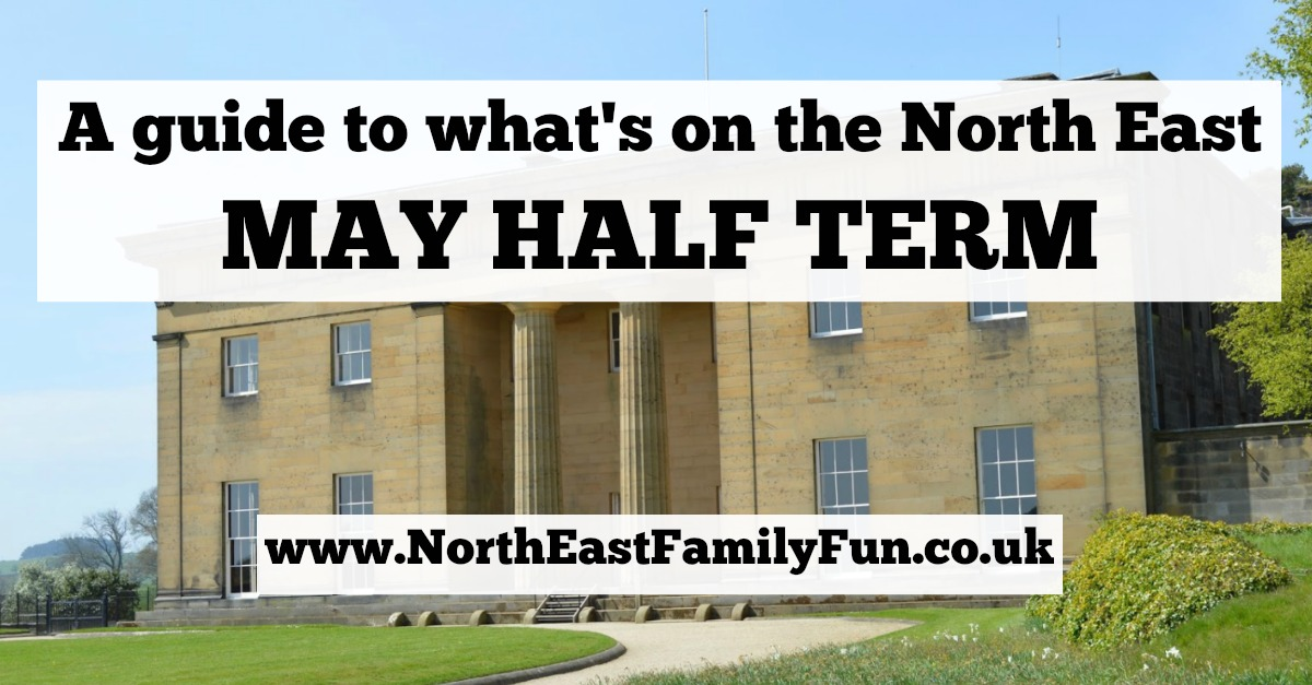 What's on in Newcastle and the North East for kids and families - May / June Half Term 2017