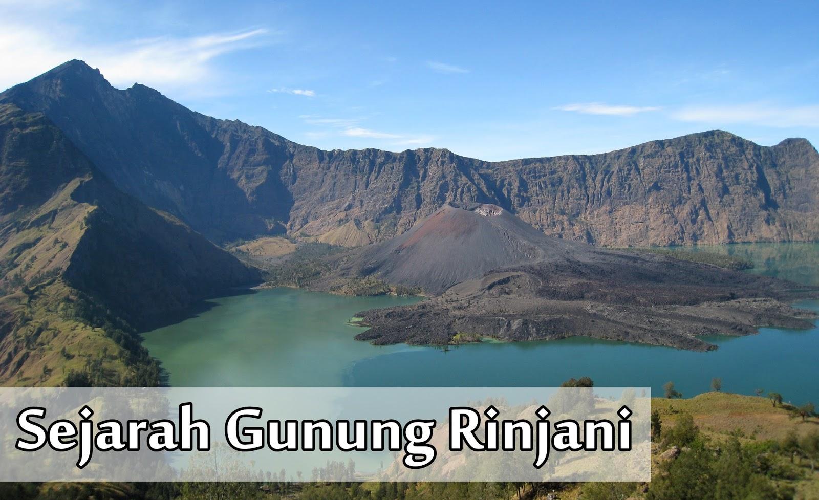 Sejarah Gunung Rinjani Dan Danau Segara Anak Basecamp Para Pendaki