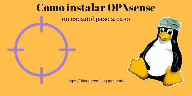 Como instalar OPNsense en español paso a paso