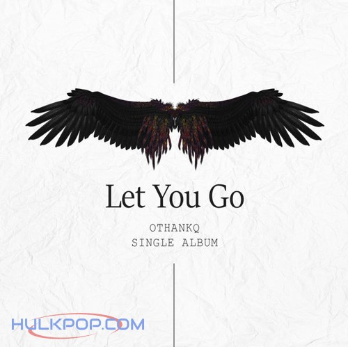 OTHANKQ – Let You Go – Single
