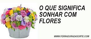 significa sonhar com flores mortas