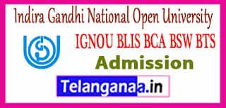 IGNOU Indira Gandhi National Open University BLIS BCA BSW BTS Admission 2018-19 Counselling