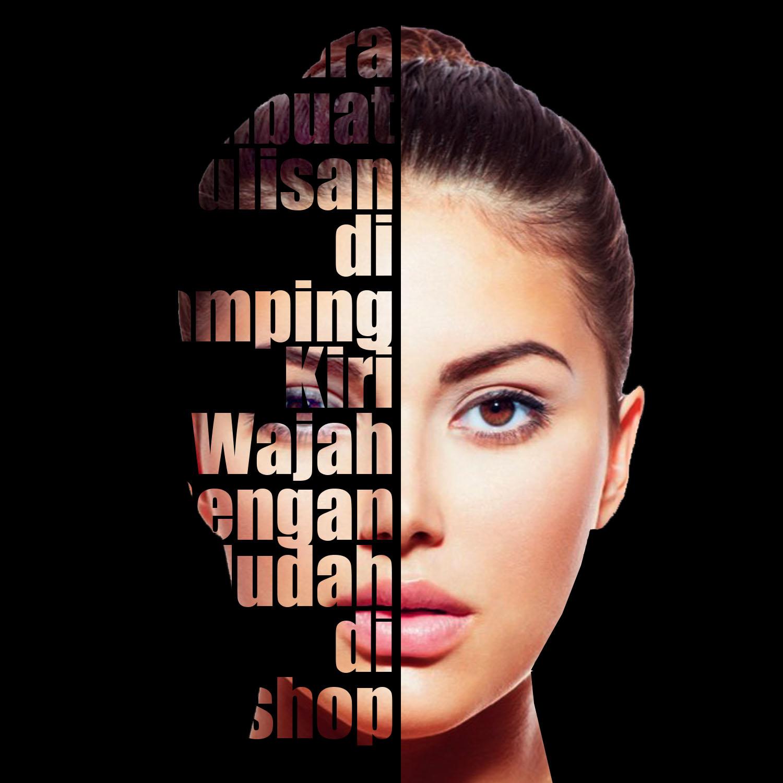 Tutorial cara merubah sisi wajah menjadi teks di photoshop dengan tutorial cara merubah sisi wajah menjadi teks di photoshop dengan mudah baditri Choice Image