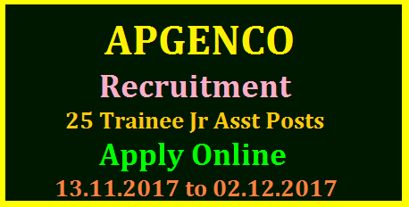 AP GENCO Recruitment for 25 Trainee Junior AssistantPosts with Degree Qualifications