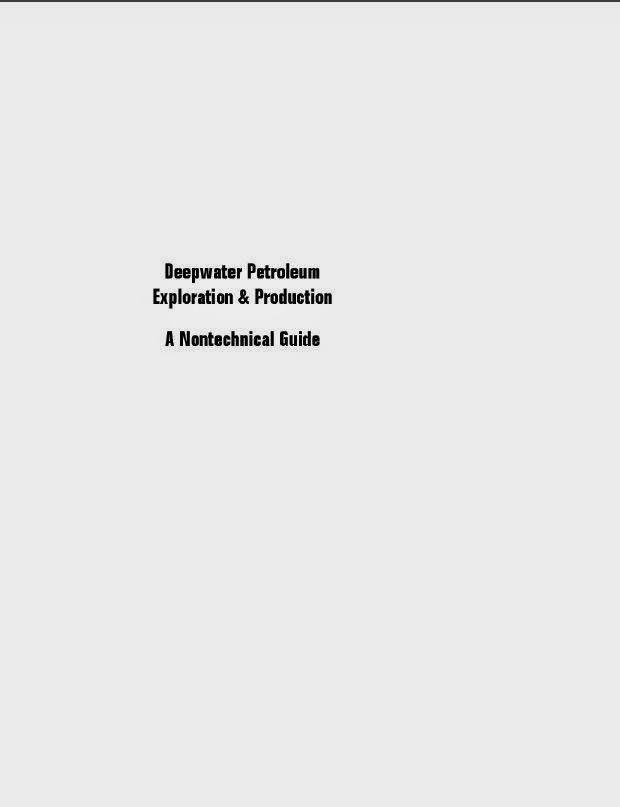 Deepwater Petroleum Exploration & Production - A Nontechnical Guide, oleh: William L. Leffler dkk