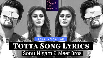 totta-lyrics-by-sonu-nigam-meet-bros-kainaat-arora-kumaar-mb-music