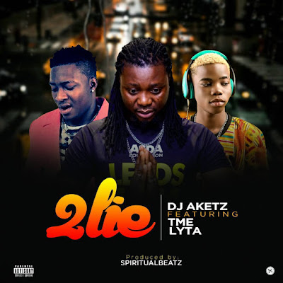 Dj Aketz ft Lyta & Tme - 2lie