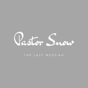 Pastor Snow – The Last Messiah