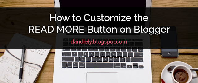 How to Customize the READ MORE Button in Blogger