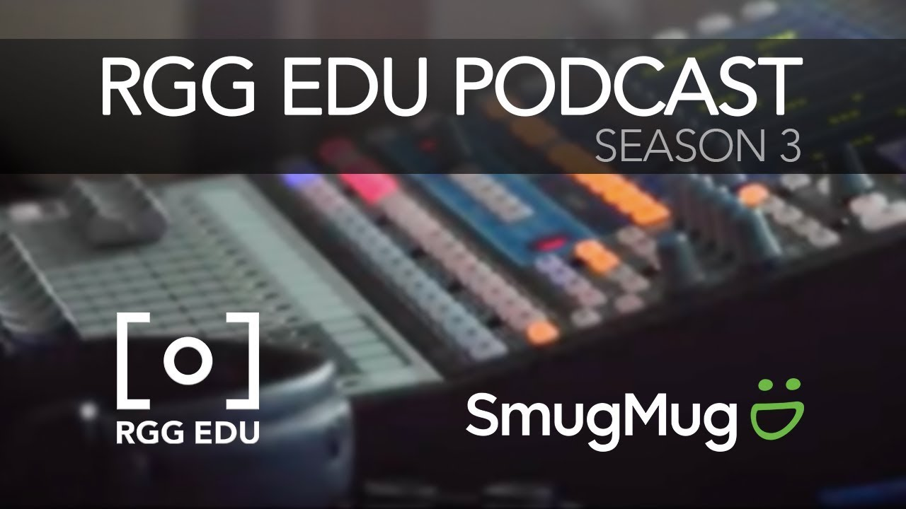 The RGG EDU Photography Podcast Season 3