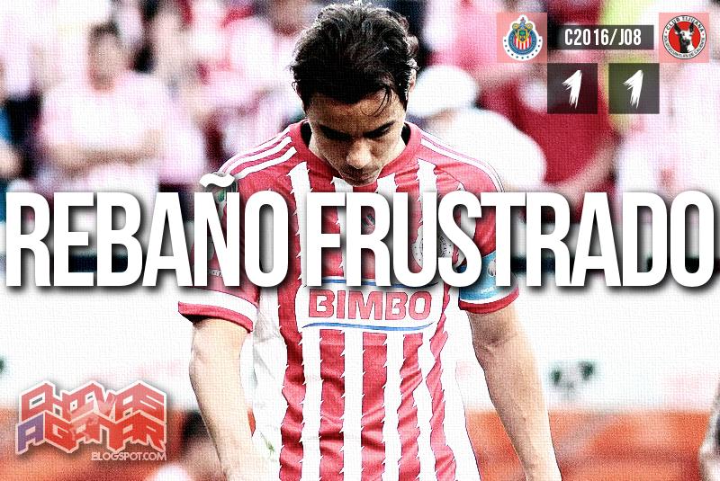 CD Guadalajara 1-1 Club Tijuana - Liga MX - Clausura 2016 - Jornada 8.