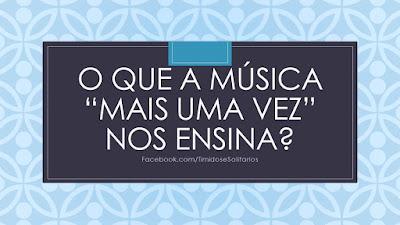 """O que a música """"Mais uma Vez"""" nos ensina? [Não desista antes de ler isso!]"""