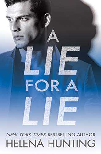 New Release: A Lie for a Lie (All In #1) by Helena Hunting | About That Story