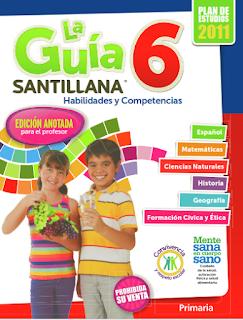 La Guía Santillana 6. Habilidades y Competencias . Edición anotada para el profesor