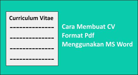 Cara Membuat CV Format PDF Menggunakan MS Word
