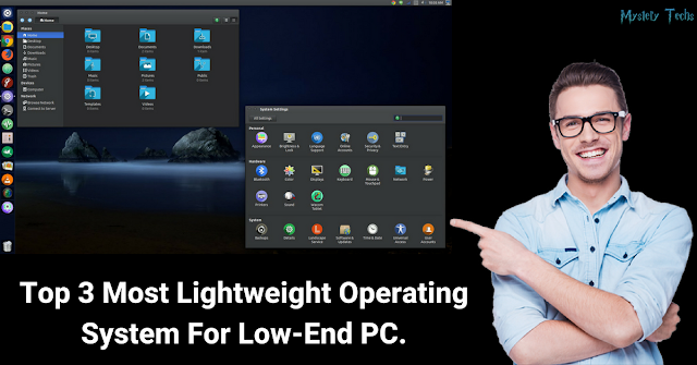 Top 3 Most Lightweight Operating System For Low-End PC.