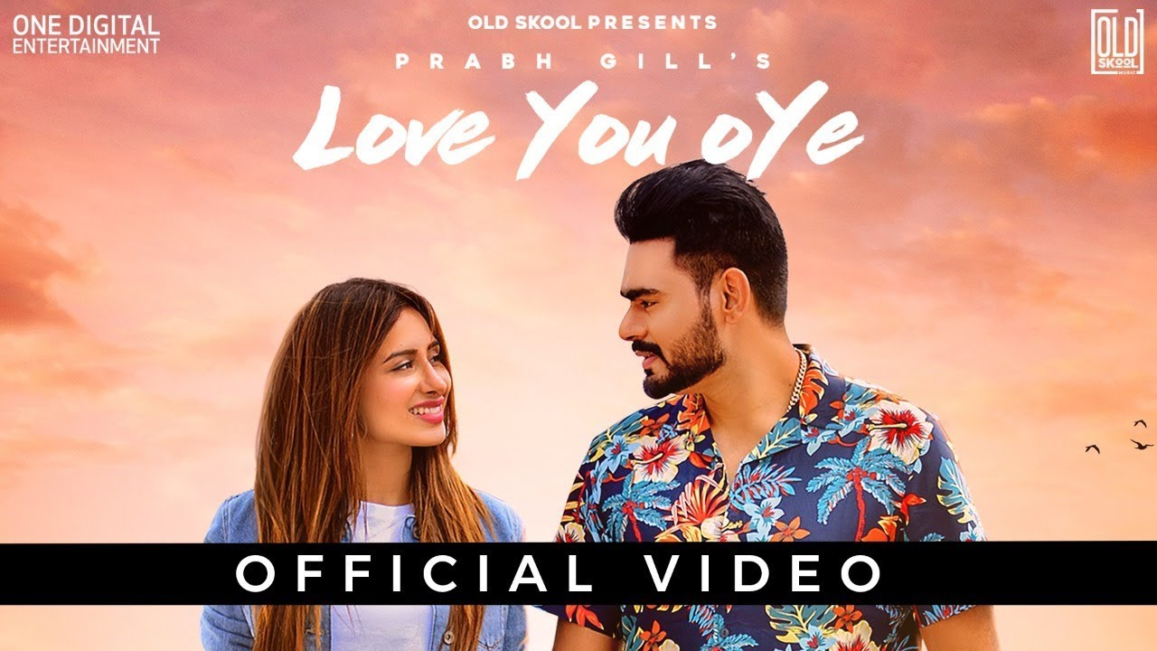 Love You Oye Lyrics, Prabh Gill