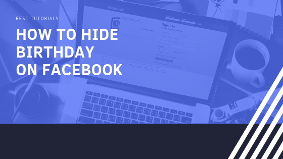 How To Hide Your Date Of Birth On Facebook<br/>
