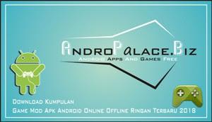Download Kumpulan Game Mod Apk Android Online Offline Ringan Terbaru 2018