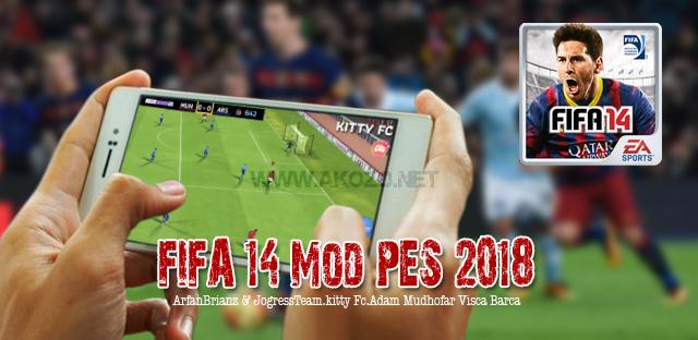 FIFA 14 Mod PES 2018 Apk Data OBB Terbaru Full Tranfer