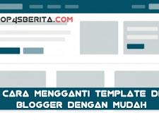 Cara Mudah Mengganti Template pada Blogger