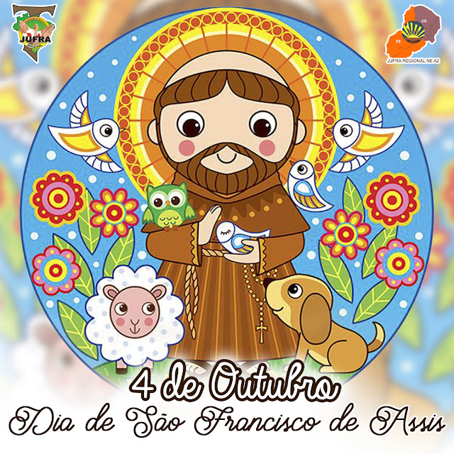 04 de Outubro: Dia de São Francisco de Assis | JUFRA CE PI