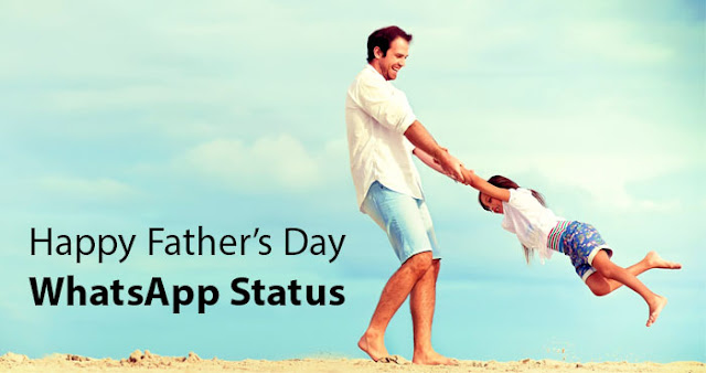 fathers day best whatsapp status