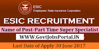 Employees State Insurance Corporation Recruitment 2017-Senior Resident, Part Time Super Specialist