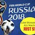 Watch FIFA World Cup 2018 Live Streaming free online