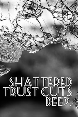 Shattered Trust Cuts Deep