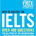 How to Master the IELTS: Over 400 Questions