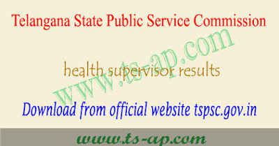 TSPSC health supervisor exam results 2018,Telangana health supervisor results 2018