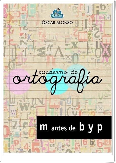 """""""Cuaderno de ortografía"""" (Uso de """"m"""" antes de """"b"""" y """"p"""")"""