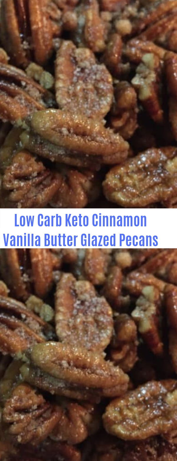 Low Carb Keto Cinnamon Vanilla Butter Glazed Pecans