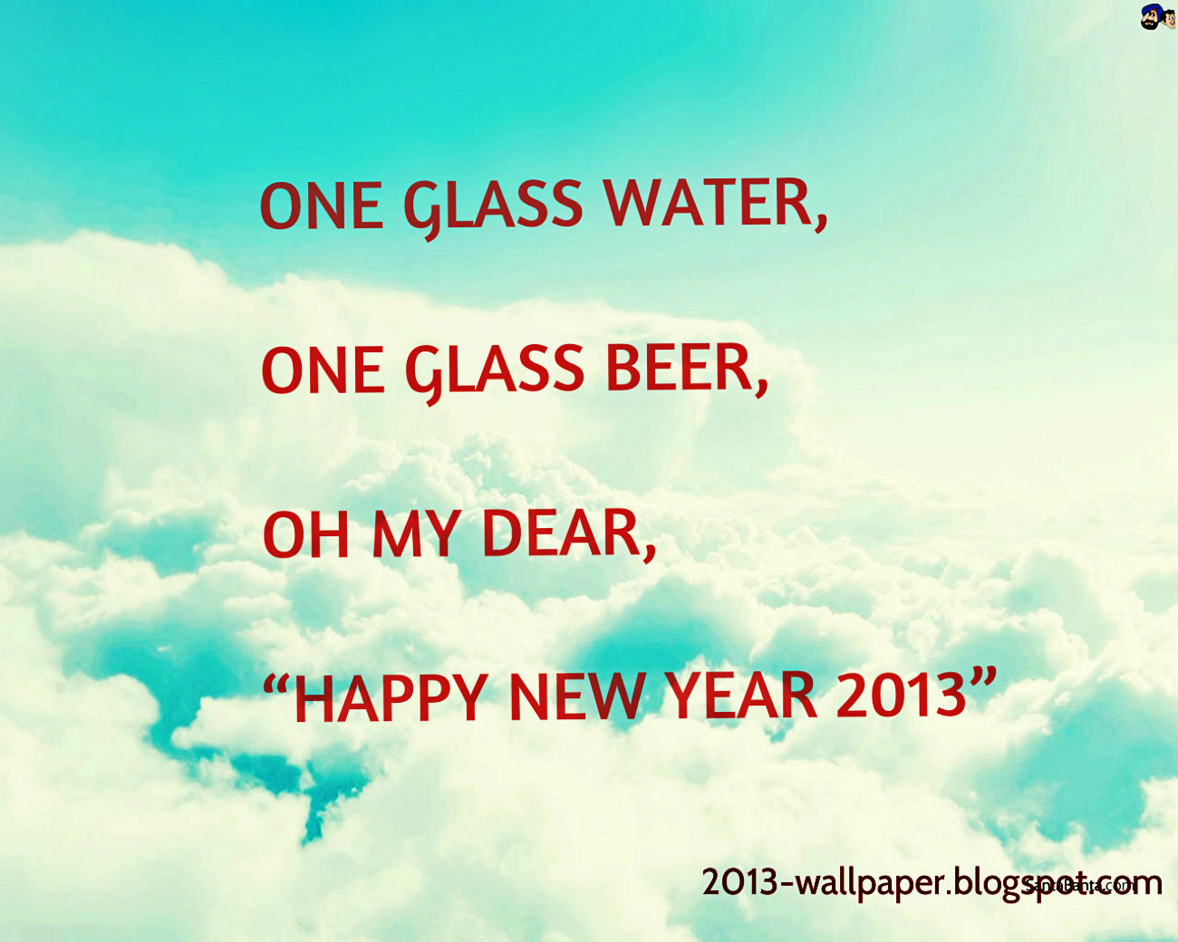 Happynewyear2013smsquoteswallpaper2013wallpaperblogspotcom. 1300 x 1040.Funny Happy New Years E-cards