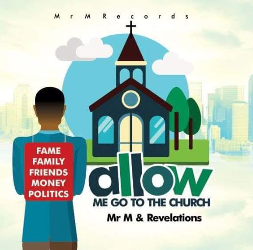 Mr M & Revelation - Allow Me Go to The Church.jpg