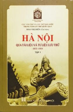 Hà Nội Qua Tài Liệu Và Tư Liệu Lưu Trữ 1873-1954 Tập 1 - Đào Thị Diến