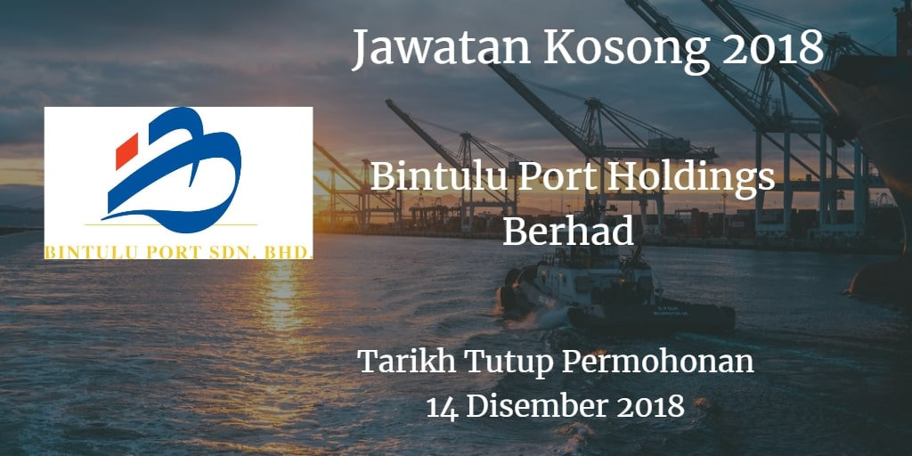 Jawatan Kosong Bintulu Port Holdings Berhad 14 Disember 2018